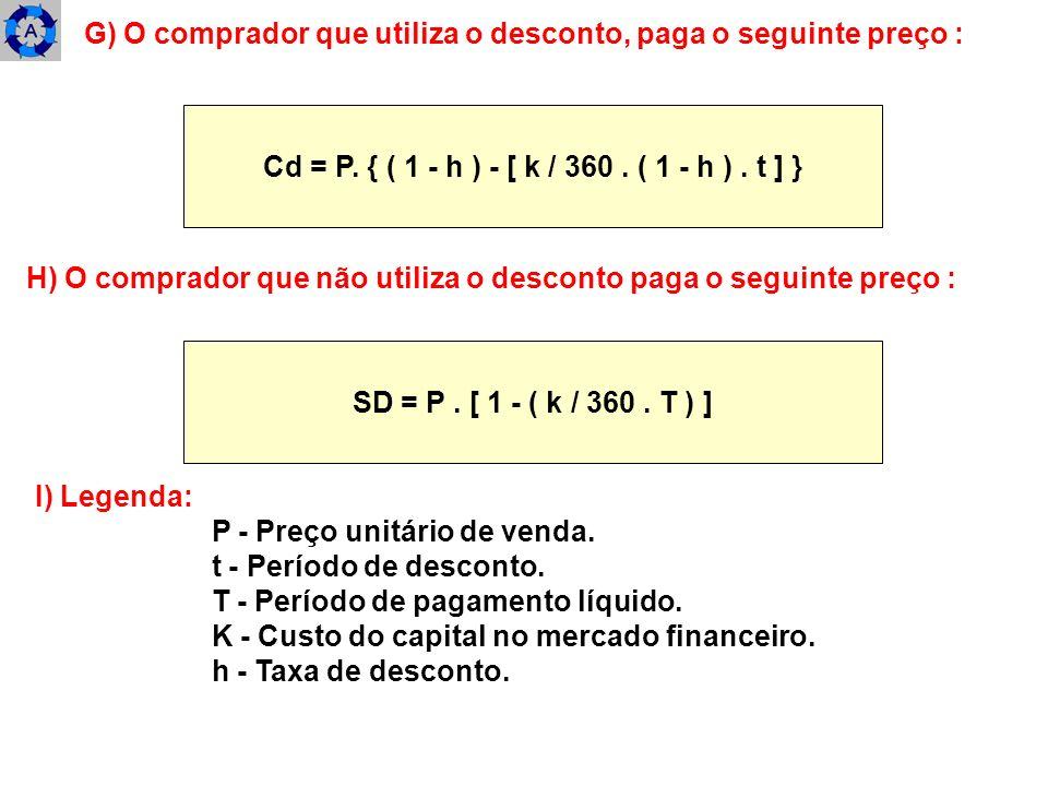Cd = P. { ( 1 - h ) - [ k / 360 . ( 1 - h ) . t ] }